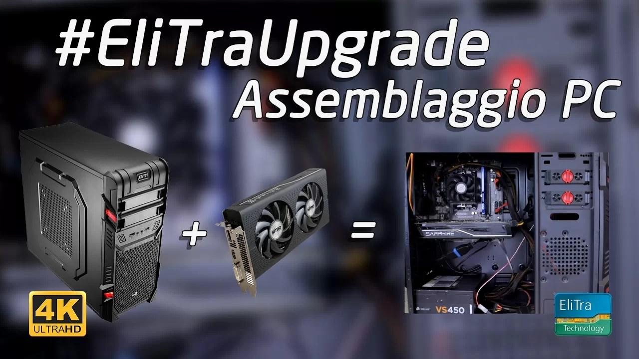 Assemblaggio PC Gaming passo dopo passo – #EliTraUpgrade – Sapphire RX 460 | video guida | 4K