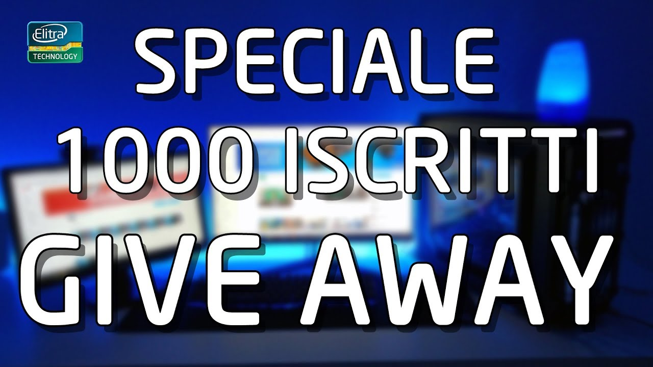 Special 1000 iscritti – GIVE AWAY!