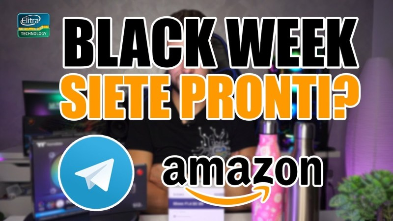 Pronti al Black Week di AMAZON?