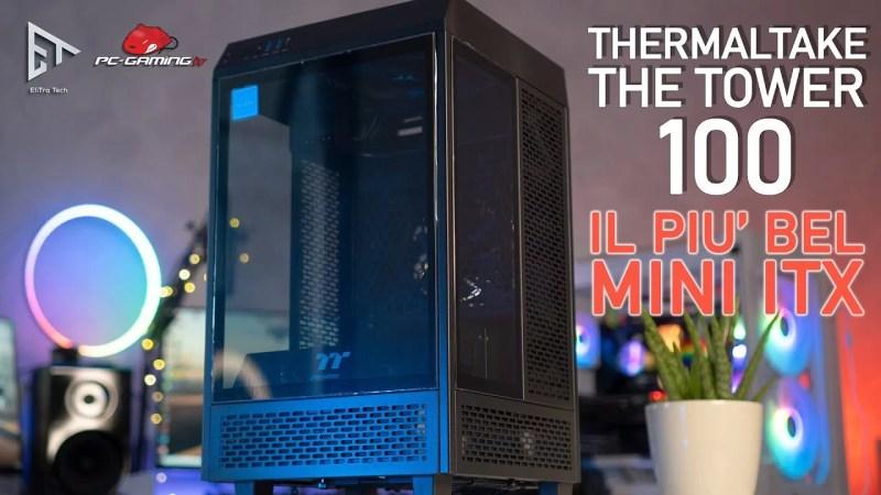 Thermaltake The Tower 100 – IL mini ITX più BELLO