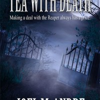 PICT Blog Tour Spotlight: Tea With Death by Joel M. Andre