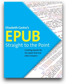 EPUB Straight to the Point - Creating ebooks for Apple's iPad and other ereaders
