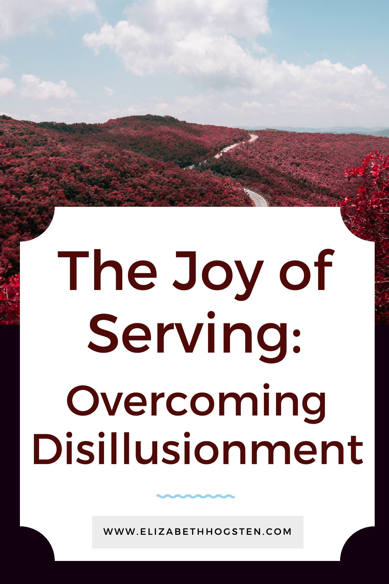 The Joy of Serving: Overcoming Disillusionment