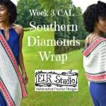 Southern Diamonds Wrap CAL/Week 3