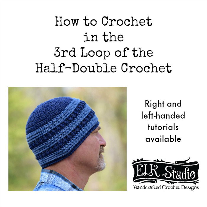 How to Crochet in the 3rd Loop of the Half-Double Crochet Stitch by ELK Studio - Right and Left-Handed Tutorials