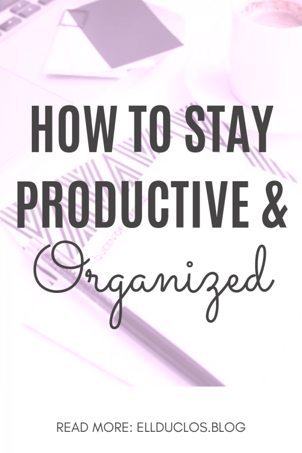 How to stay productive and organized.