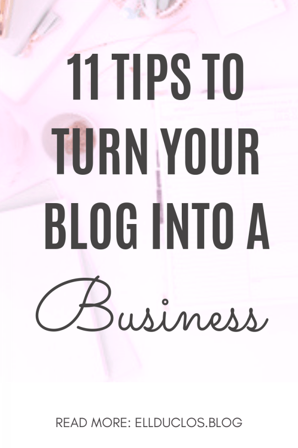 11 tips to turn your blog into a business - become a full time blogger