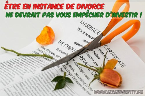 Être en instance de divorce ne devrait pas vous empêcher d'investir