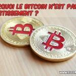 Pourquoi le BitCoin n'est pas un investissement ?