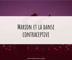 Marion-et-la-danse-contraceptive