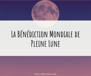 La Bénédiction Mondiale-de-Pleine-Lune