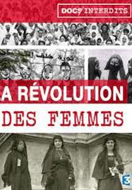 La révolution des femmes, un siècle de féminisme arabe