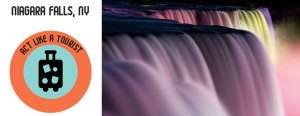 Staycation: Act Like A Tourist in Niagara Falls