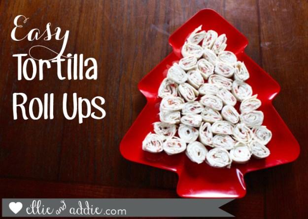 Easy Tortilla Roll Ups | Ellie And Addie