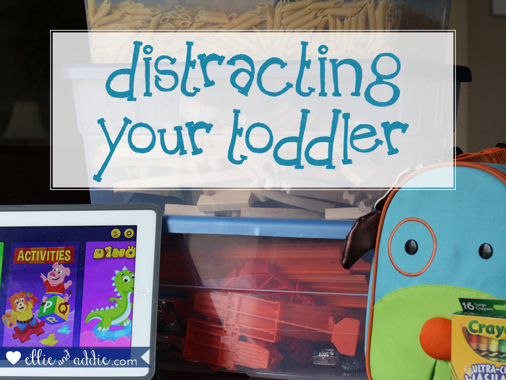 Toddler Distractions | Ellie And Addie