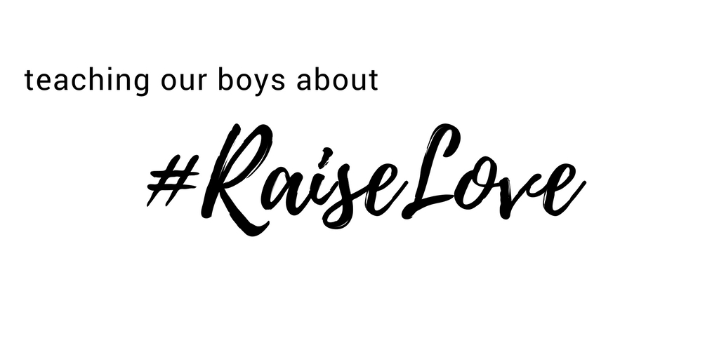 Teaching Our Boys about #RaiseLove | Ellie And Addie