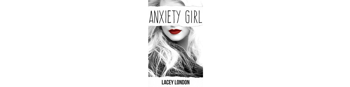 Anxiety Girl by Lacey London | Book Review