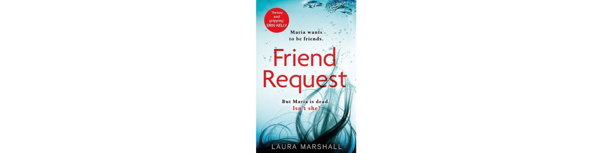 Friend Request by Laura Marshall | Book Review