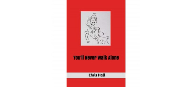 You'll Never Walk Alone by Chris Hall book cover