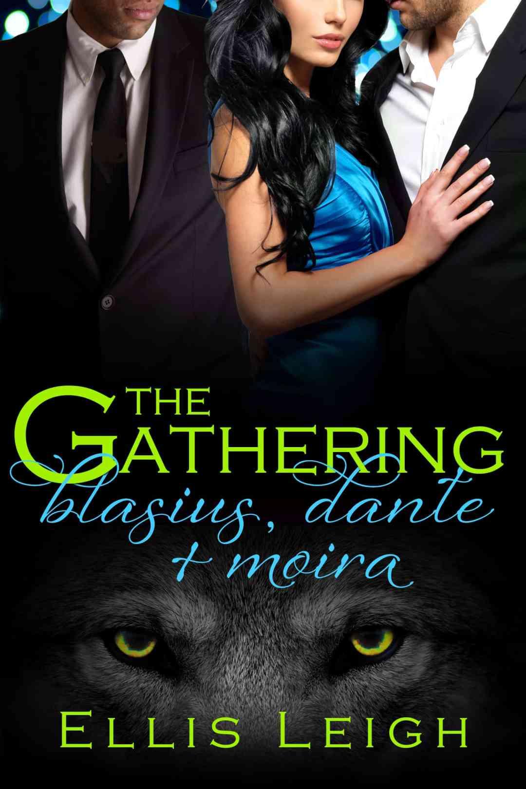 The Gathering: Blasius, Dante, and Moira