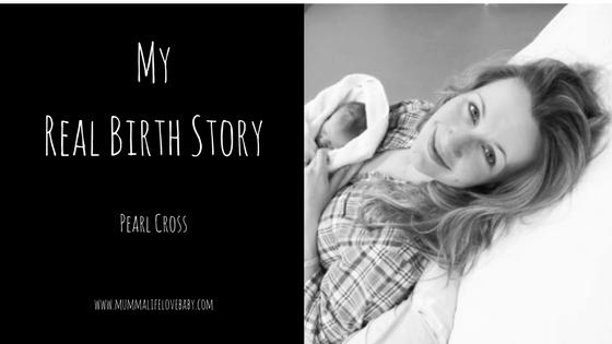 My Real Birth Story - Pearl Cross