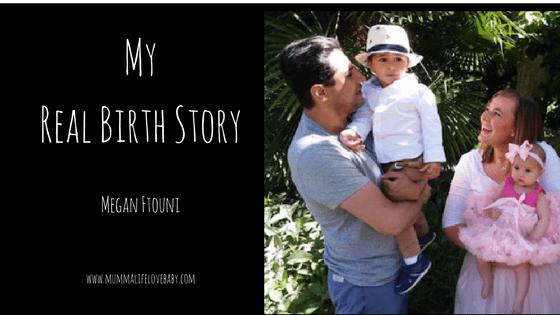 My Real Birth Story - Megan Ftouni