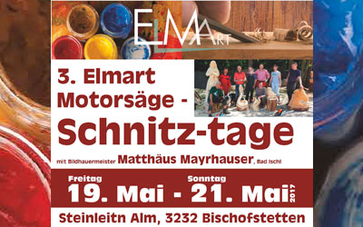3.Elmart Motorsäge-Schnitztage 19.-21.5.2017