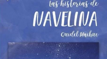 Presentación del libro 'Las historias de Navelina' de Quidel Maihue