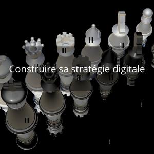 Formation Construire sa stratégie digitale