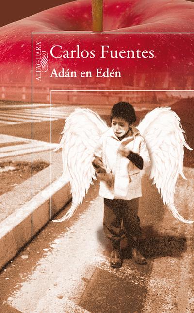 Portada  del libro 'Adán en Edén' de Carlos Fuentes