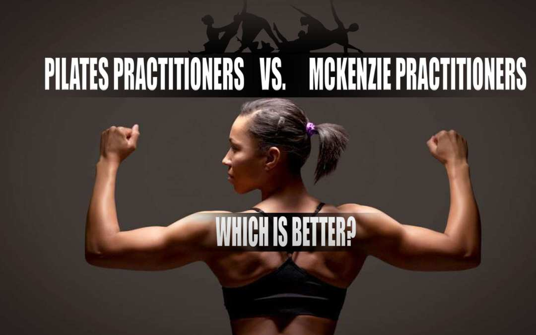 Pilates Chiropractor vs. McKenzie Chiropractor: Which is Better?