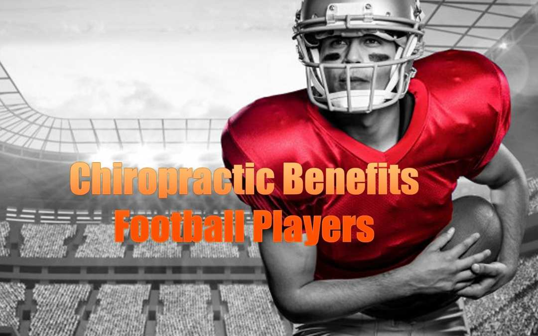 Football Players Benefit From Chiropractic Treatment In El Paso, TX.