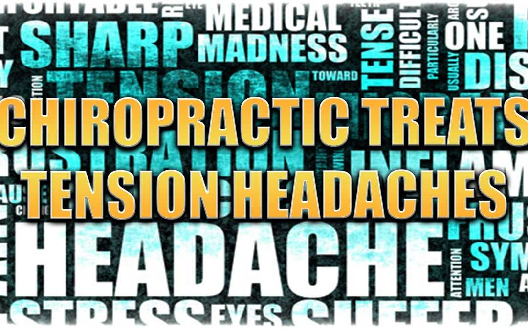 Tension Headaches | Chiropractic Care Can Help | El Paso, TX.