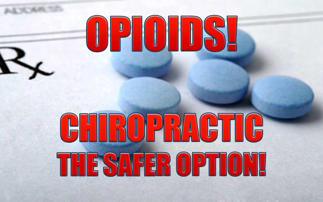 Opioids! Chiropractic Is The Safer Alternative