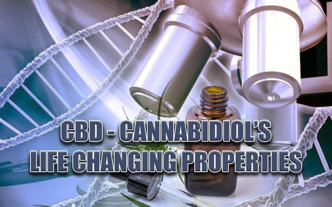 CBD – Cannabidiol's Life Changing Properties
