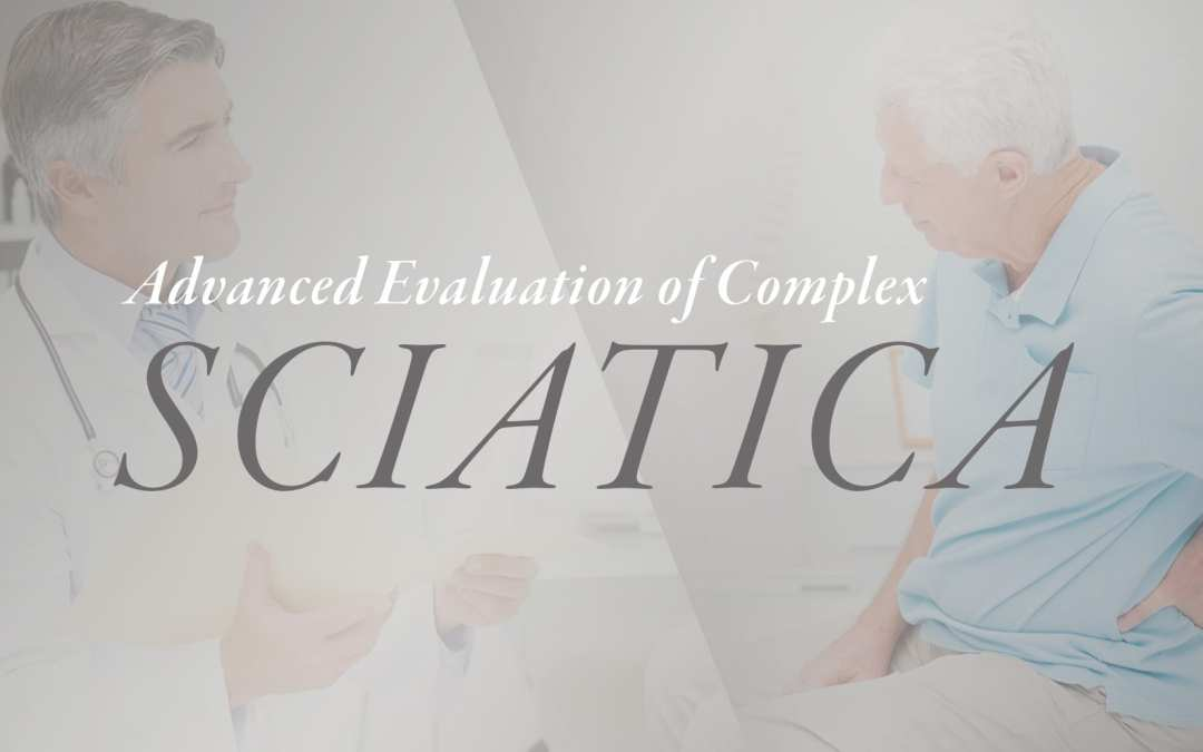 Advanced Evaluation of Complex Sciatica