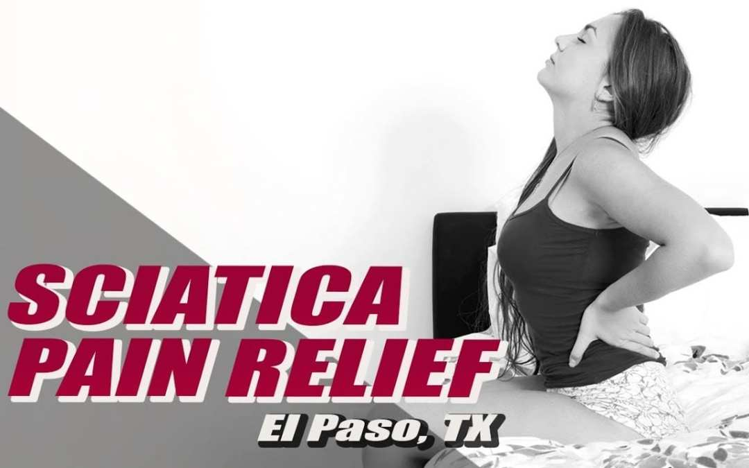 *Sciatica Pain* Treatment Relief | El Paso, TX (2019)