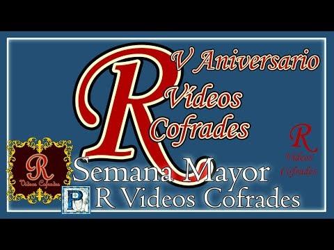 SEMANA MAYOR: PROGRAMA 4, TEMPORADA 6: «Especial R Videos Cofrades»