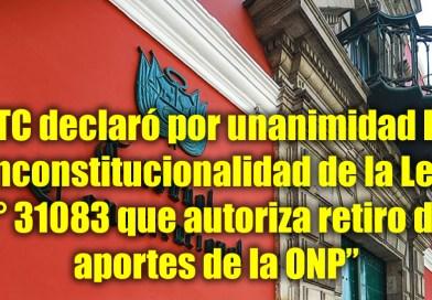 TC declaró por unanimidad la inconstitucionalidad de la Ley N° 31083 que autoriza retiro de aportes de la ONP [Mas información aquí]