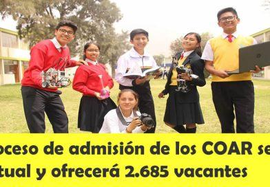 Proceso de admisión de los COAR será virtual y ofrecerá 2.685 vacantes