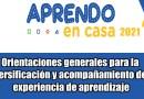 Orientaciones generales para la diversificación y acompañamiento de la experiencia de aprendizaje -APRENDO EN CASA- 2021