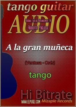 A la gran muñeca 🎵 tango en guitarra. Mp3