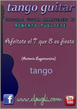 Afeitate el 7 que el 8 es fiesta 🎼 partitura del tango en guitarra. Mp3 gratis