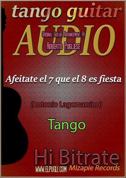 Afeitate el 7 que el 8 es fiesta 🎵 mp3 tango clásico en guitarra