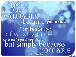 You Are Extremely Valuable
