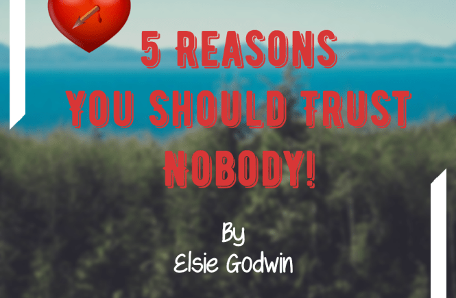 5 Reasons You Should Trust Nobody