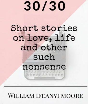30-30- William Ifeanyi Moore- elsieisy blog
