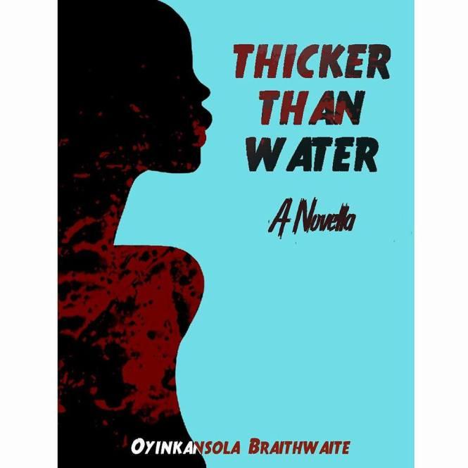 thicker than water by oyinkansolA braithwaite - elsieisyblog