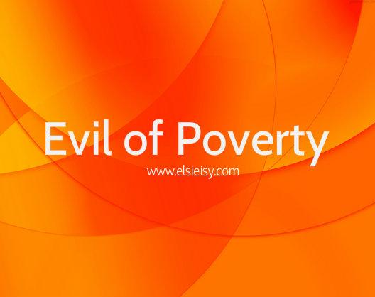 Evil of poverty - elsieisy blog