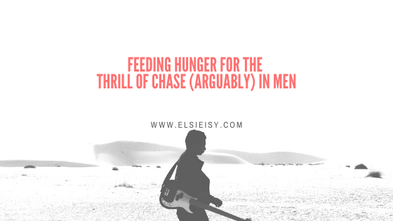 Feeding Hunger For The Thrill of Chase In men - elsieisy blog